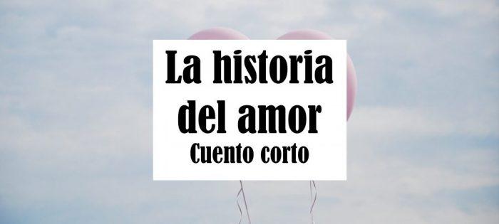 La historia del amor - Cuento corto