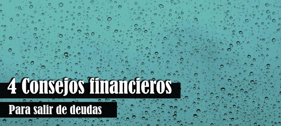 4 consejos financieros para salir de deudas